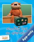 Monkey has an operation by AhHa Publications